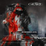 GORE - Never Sober Level