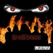 INGRIMM - Ihr Sollt Brennen