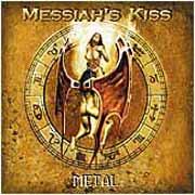 MESSIAH'S KISS - Metal
