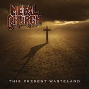 METAL CHURCH - This Present Wasteland