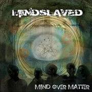 MINDSLAVED - Mind Over Matter