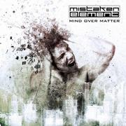 MISTAKEN ELEMENT - Mind over matter