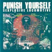 PUNISH YOURSELF - Sexplosive locomotive