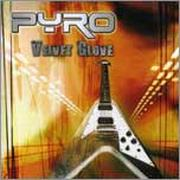 PYRO - Velvet Glove