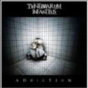 TENEBRARUM INFANTEUS - Addiction
