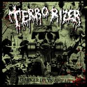 TERRORIZER - Darker Days Ahead