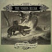 THE VISION BLEAK - The Wolves Go Hunt Their Prey