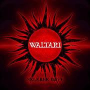 WALTARI - Release Date