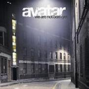 AVATAR - We are not born yet