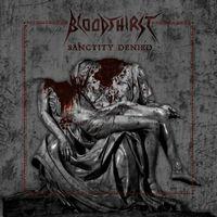 BLOODTHIRST - Sanctity Denied