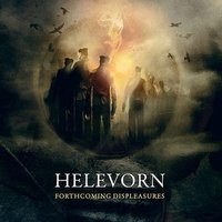 HELEVORN - Forthcoming Displeasures