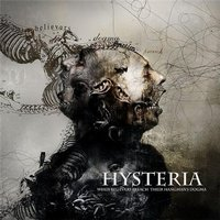 HYSTERIA - When Believers Preach Their Hangman's Dogma