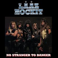 LAAZ ROCKIT - No Stranger to danger