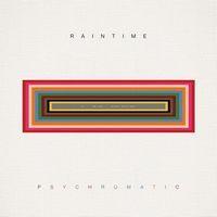 RAINTIME - Psychromatic