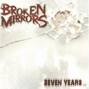 BROKEN MIRRORS - Seven years…