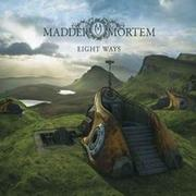 MADDER MORTEM - Eight ways