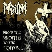 MAIM - From The Womb To The Tomb