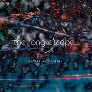 THE LONG ESCAPE - Excess Of Empathy