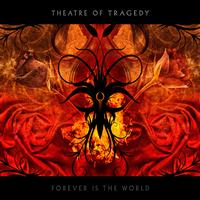 THEATRE OF TRAGEDY - Forever is teh world