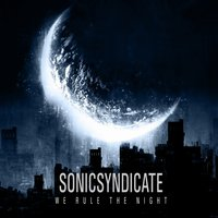 SONIC SYNDICATE - We Rule The Night