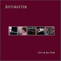 ANTIMATTER - Live @ An Club