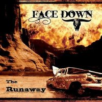 FACE DOWN - The runaway