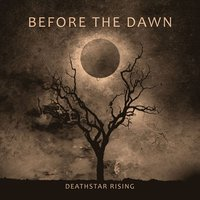 BEFORE THE DAWN - Deathstar The Rising