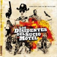 LOS DISIDENTES DEL SUCIO MOTEL - Soundtrack From The Motion Picture…