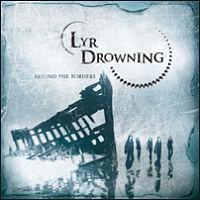 LYR DROWNING - Beyond the Borders