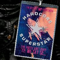 HARDCORE SUPERSTAR - The party ain't over til' we say so