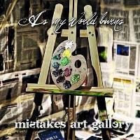 AS MY WORLD BURNS - Mistakes art gallery