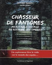 ANTHONY AUGUSTO - Chasseur de Fantômes – Incroyable Voyage au Royaume des Ombres