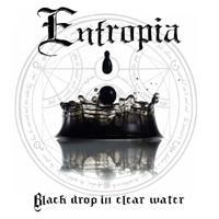 ENTROPIA - Black Drop In Clear Water
