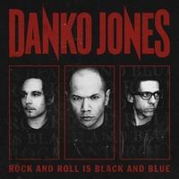DANKO JONES - Rock n' Roll is Black and Blue