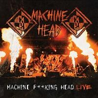 MACHINE HEAD - Machine fucking head live