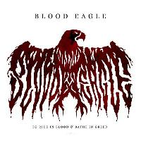 BLOOD EAGLE - To Ride In Blood & Bathe In Greed