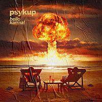 PSYKUP - Hello karma