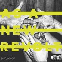 AS A NEW REVOLT - Fares