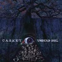 CASKET - Undead Soil