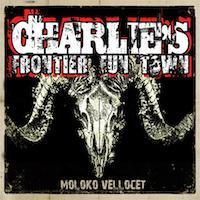 CHARLIE'S FRONTIER FUN TOWN - Moloko Vellocet