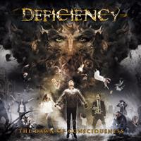 DEFICIENCY - The dawn of the consciousness