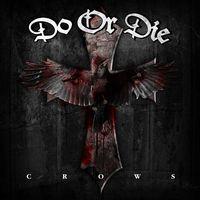DO OR DIE - Crows