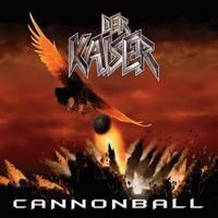 DER KAISER - Cannonball
