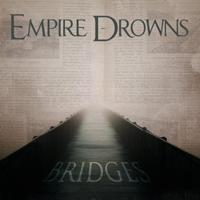 EMPIRE DROWNS - Bridges