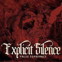EXPLICIT SILENCE - False supremacy