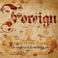 FOREIGN - The Symphony Of The Wandering Jew Part. II