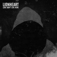 LIONHEART - Love don't live here