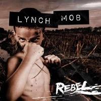 LYNCH MOB - Rebel