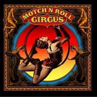 MOTCH'N ROLL CIRCUS - MOTCH'N ROLL CIRCUS