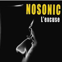 NOSONIC - L'Excuse